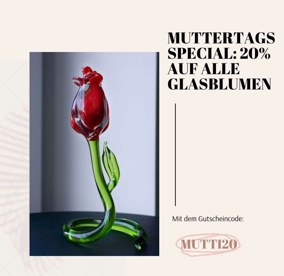 Rose aus Glas, Muttertags Special